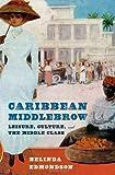 Caribbean Middlebrow, Belinda Edmondson, 080144814X