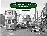 Lost Tramways: Cardiff