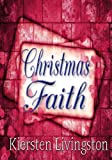 Christmas Faith (Heartwarming Christian Romance Book 2)
