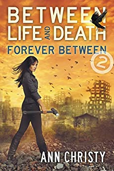 Between Life and Death: Forever Between by [Christy, Ann]