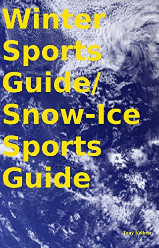 Winter Sports Guide/ Snow-Ice Sports Guide
