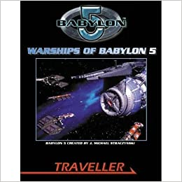 Warships of Babylon 5 (Traveller): Bryan Steele, Stuart Machin: 9781906508258: Amazon.com: Books