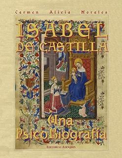 Isabel De Castilla: Una PsicoBiografía