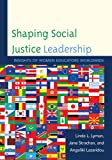 Shaping Social Justice Leadership : Insights of Women Educators Worldwide, Lyman, Linda L. and Strachan, Jane, 1610485637
