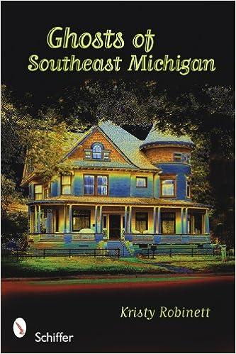 Ghosts of southeast michigan kristy robinett 9780764334085 amazon com books
