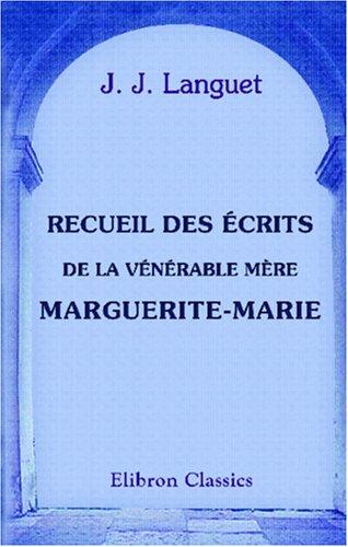Download Recueil des écrits de la vénérable mère Marguerite-Marie (French Edition) ebook