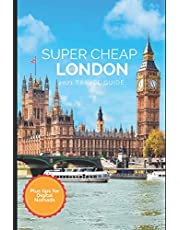 Super Cheap London Travel Guide 2021: How to Enjoy a $1,000 Trip to London for $150