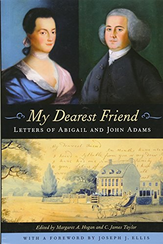 My Dearest Friend: Letters of Abigail and John Adams