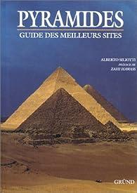 Les pyramides : guide des meilleurs sites par Alberto Siliotti