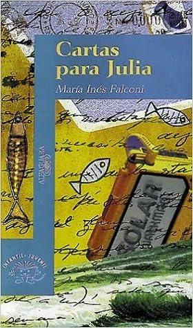 Cartas Para Julia (Spanish Edition): Maria Ines Falconi ...