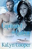 Captivated in Cancun: Cancun Series Book #2