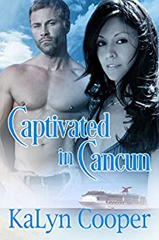 Captivated in Cancun: Cancun Series Book #2 by [Cooper, KaLyn]