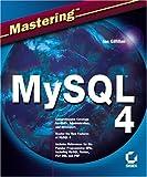 Mastering MySQL 4, Ian Gilfillan, 0782141625