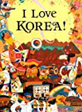 I Love Korea! (Bilingual)