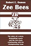 Zee Bees, Robert E. Osmon, 0976977354