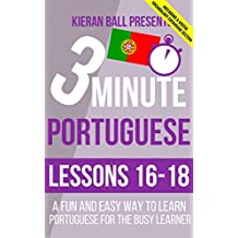 3 Minute Portuguese: Lessons 16-18: A fun and easy way to learn Portuguese for the busy learner