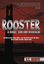 Rooster: A Badge, Gun and Heartache