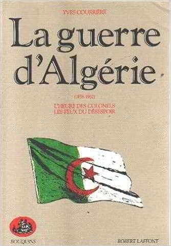 Livre La Guerre d'Algérie, tome 2 : 1958-1962 (L'heure des colonels ; Les feux du désespoir) pdf, epub