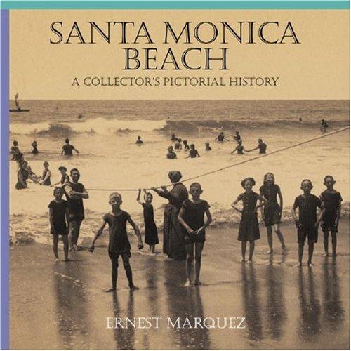 Santa Monica Beach: A Collector's Pictorial History PDF