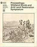 img - for Proceedings: Wildland Shrub and Arid Land Restoration Symposium book / textbook / text book