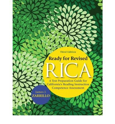 [(Ready for Revised RICA: A Test Preparation Guide for California's Reading Instruction Competence Assessment)] [Author: James J. Zarrillo] published on (March, 2010)