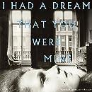 I Had A Dream That You Were Mine [LP]