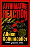 Affirmative Reaction, Aileen Schumacher, 1885173695