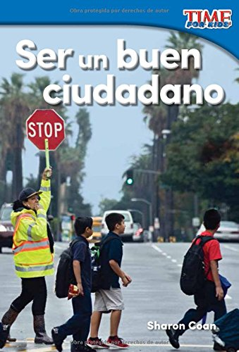 Ser un buen ciudadano (Being a Good Citizen) (Spanish Version) (TIME FOR KIDS® Nonfiction Readers) (Spanish Edition) pdf epub
