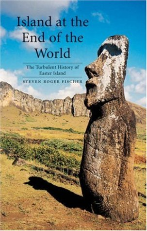 Island at the End of the World: The Turbulent History of Easter Island -