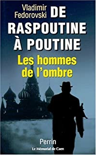 De Raspoutine à Poutine : les hommes de l'ombre, Fedorovski, Vladimir