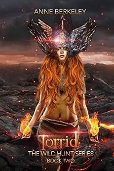 Torrid (The Wild Hunt Series Book 2) by [Berkeley, Anne]
