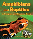 img - for Amphibians and Reptiles (Compare and Contrast Book) book / textbook / text book