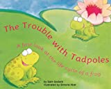 img - for The Trouble With Tadpoles: A First Look at the Life Cycle of a Frog (First Look: Science) book / textbook / text book