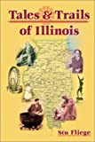 Tales and Trails of Illinois, Stu Fliege, 0252070852
