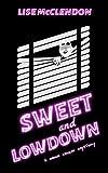 Sweet and Lowdown: a Dorie Lennox Mystery (Dorie Lennox Mysteries Book 2)