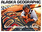 Native Cultures in Alaska (Alaska Geographic)