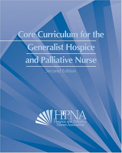 CORE CURRICULUM FOR THE GENERALIST HOSPICE AND PALLIATIVE NURSE by Brand: Kendall Hunt Publishing