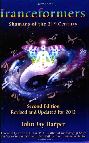 Tranceformers: Shamans of the 21st Century - Second Edition Revised and Updated for 2012