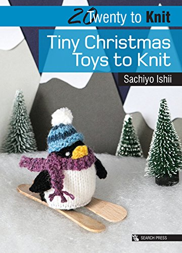 20 to Knit: Tiny Christmas Toys to Knit (Twenty to - 20 Snowman