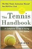 The Tennis Handbook, Sue Rich, 0307339432