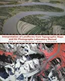 Interpretation of Landforms from Topographic Maps and Air Photographs: A Laboratory Manual