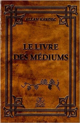 Lire un Le livre des médiums : Spiritisme expérimental epub pdf
