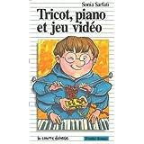 Tricot, piano et jeu video