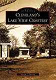 Cleveland's Lake View Cemetery, Marian J. Morton, 0738532304