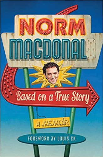 Resultado de imagem para Based on a True Story - A Memoir – Norm MacDonald