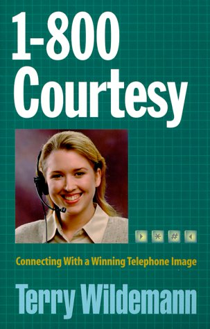 Courtesy Telephones (1-800-COURTESY: Connecting With a Winning Telephone Image)