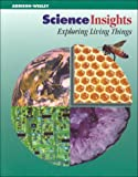 img - for Science Insights: Exploring Living Things book / textbook / text book