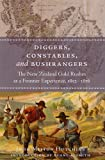 Diggers, Constables, and Bushrangers : The New Zealand Gold Rushes as a Frontier Experience, 1852-1876, John Milton Huchins, 1933933038