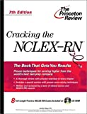 Cracking the NCLEX-RN with Practice Tests on, Jennifer A. Meyer and Princeton Review Staff, 0375763023