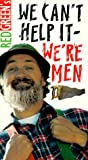 Red Green Show: We Can't Help It We're Men [VHS]
